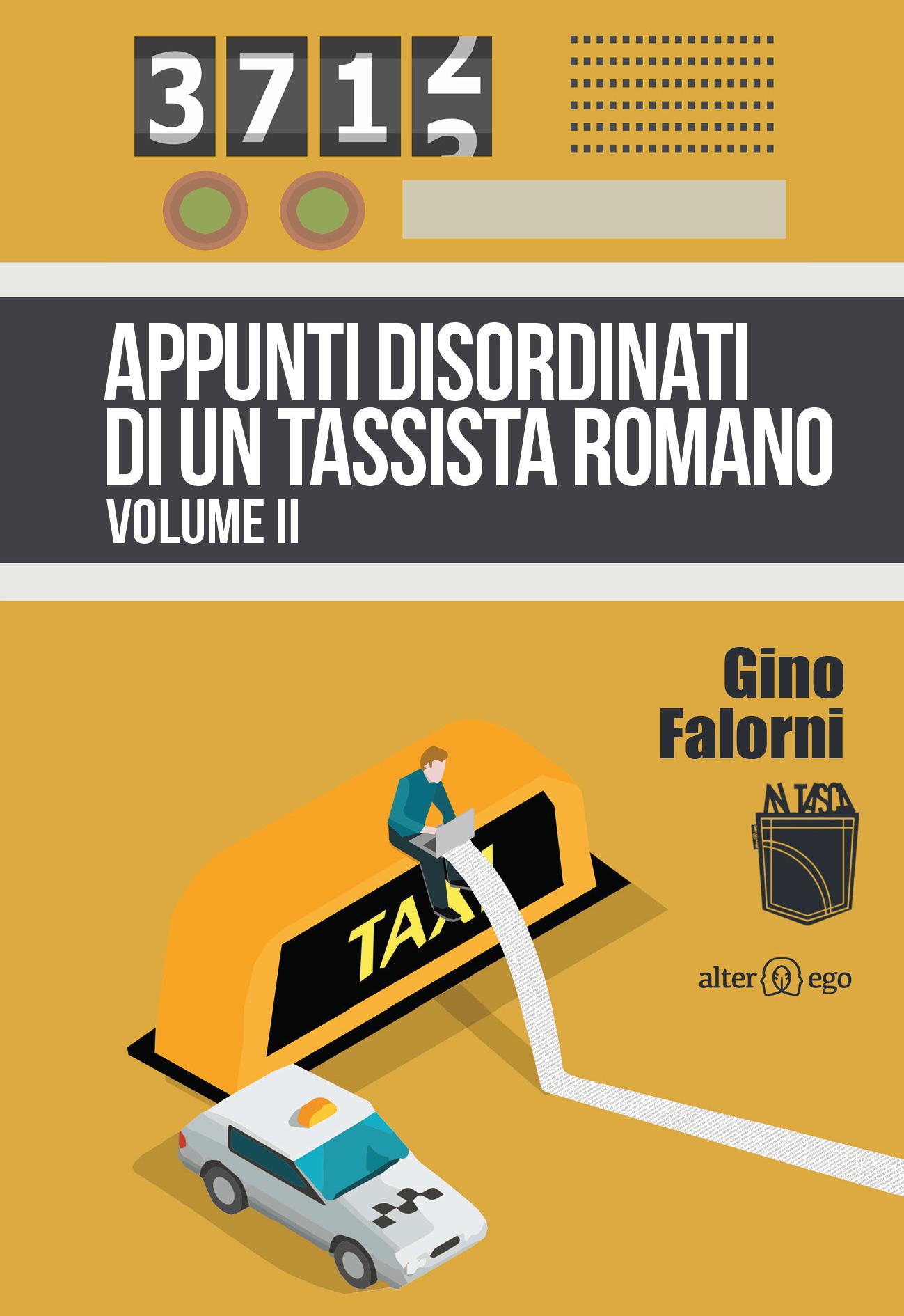 Appunti disordinati di un tassista romano volume II