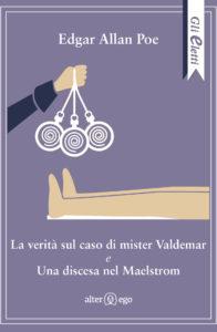 La verità sul caso di mister Valdemar e Una discesa nel Maelstrom