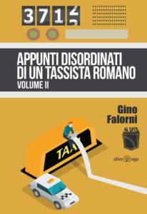 Appunti disordinati di un tassista romano - Volume II